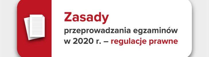 Zasady przeprowadzania egzaminów w 2020 r. – regulacje prawne